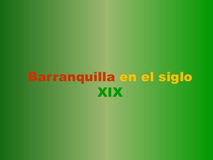Barranquillaen el siglo XIX<br />