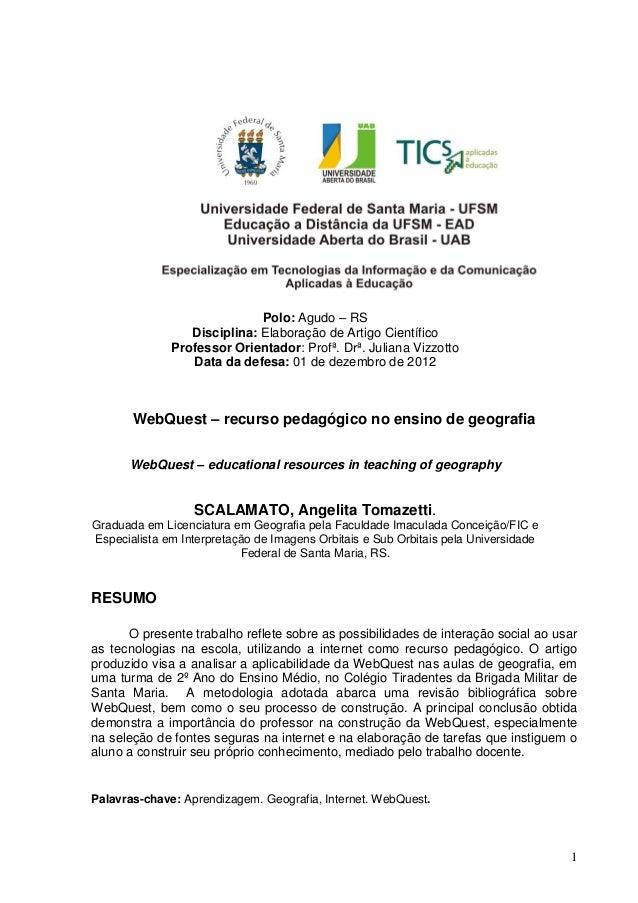 1Polo: Agudo – RSDisciplina: Elaboração de Artigo CientíficoProfessor Orientador: Profª. Drª. Juliana VizzottoData da defe...