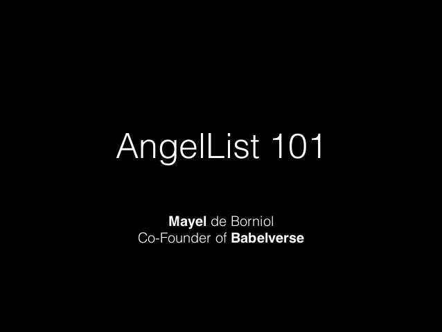 AngelList 101 Mayel de Borniol Co-Founder of Babelverse