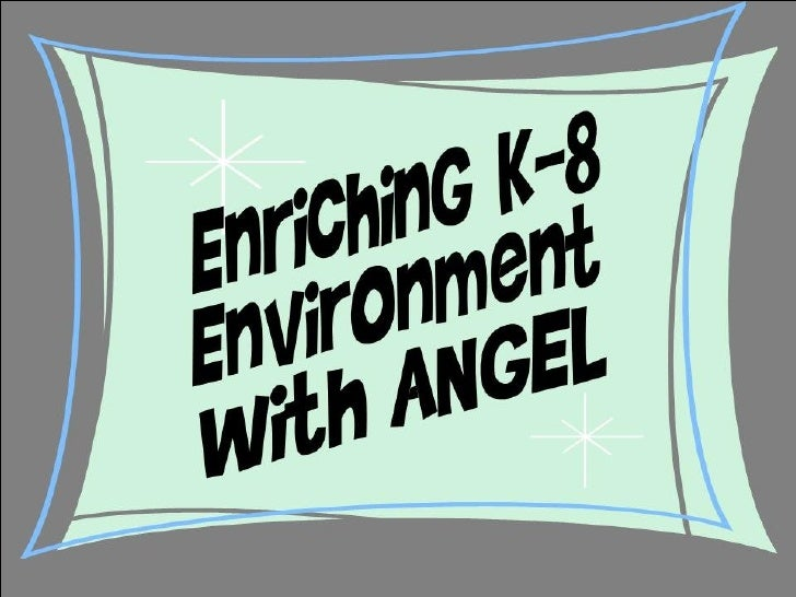 Enriching K8 with Angel