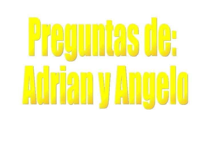 Angelo Y Adrian