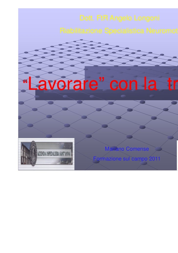 """Dott. FtR Angelo Longoni    Riabilitazione Specialistica Neuromotoria""""Lavorare""""          con la tracheo                  M..."""