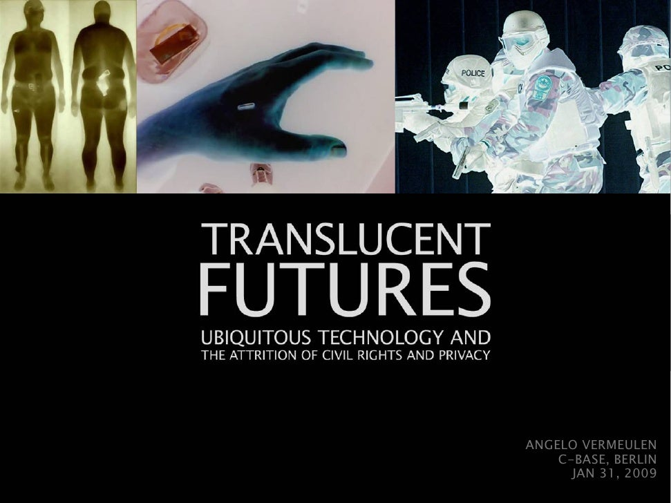 Translucent Futures: Ubiquitous Technology and the Attrition of Civil Rights and Privacy