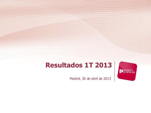 Resultados 1T 2013Madrid, 30 de abril de 2013