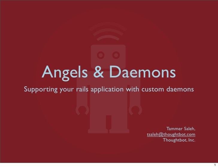 Angels & Daemons Supporting your rails application with custom daemons                                                    ...