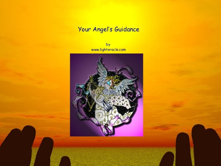 Your Angel's Guidance by  www.lightoracle.com