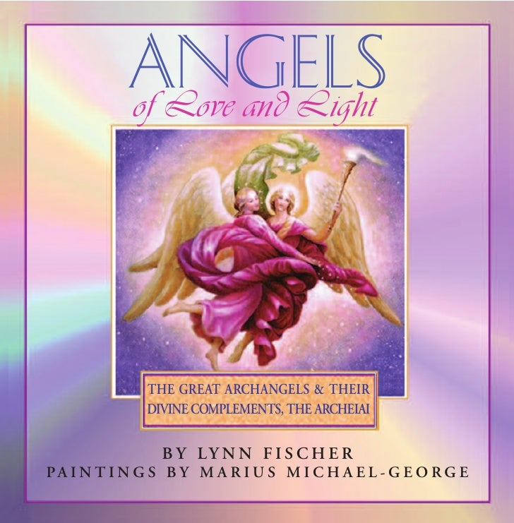 ANGELS            of Love and Light                   THE GREAT ARCHANGELS & THEIR               DIVINE COMPLEMENTS, THE A...