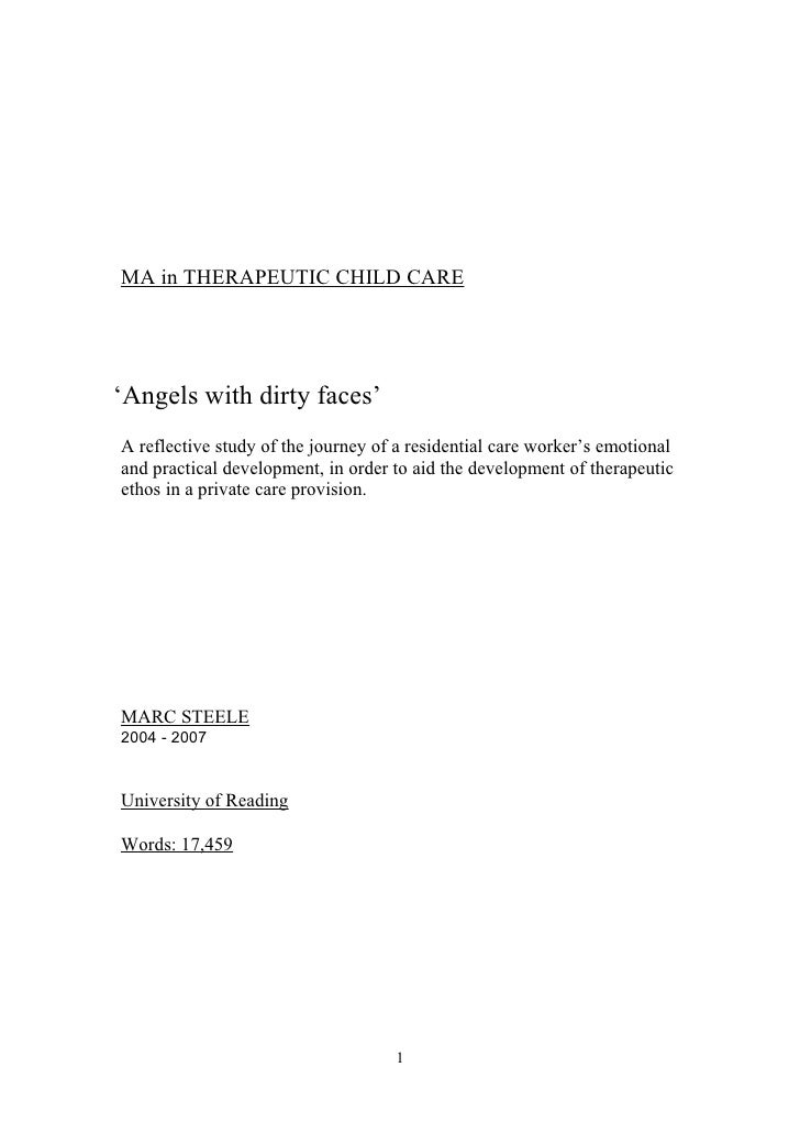 MA in THERAPEUTIC CHILD CARE     'Angels with dirty faces' A reflective study of the journey of a residential care worker'...