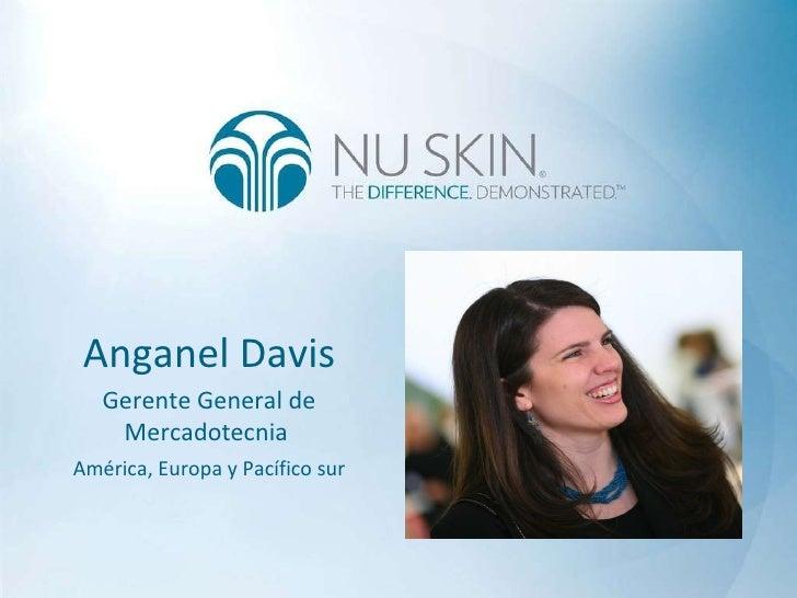 Anganel Davis Gerente General de Mercadotecnia  América, Europa y Pacífico sur