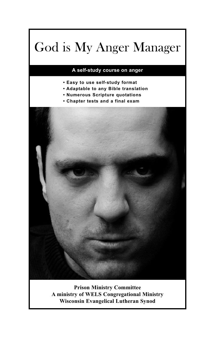 God is My Anger Manager             A self-study course on anger        •   Easy to use self-study format       •   Adapta...