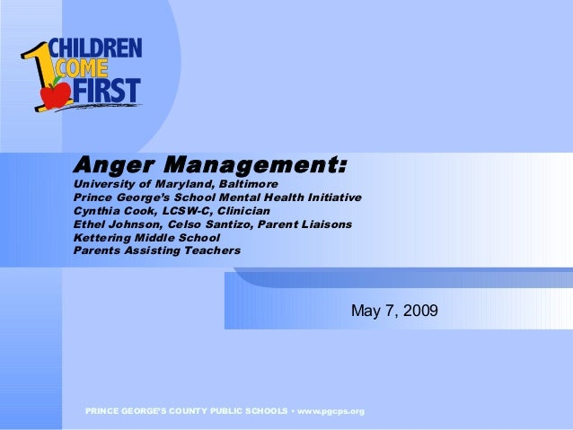 PRINCE GEORGE'S COUNTY PUBLIC SCHOOLS •www.pgcps.org Anger Management: University of Maryland, Baltimore Prince George's ...