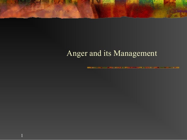 Anger and its Management  1