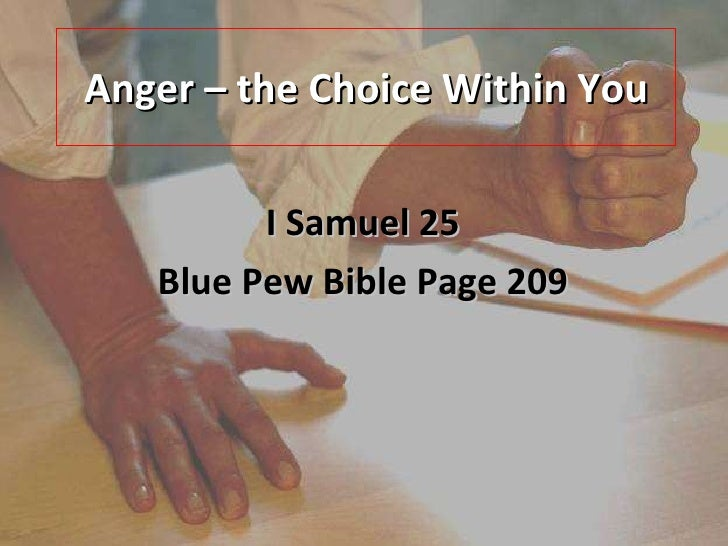 Anger – the Choice Within You I Samuel 25 Blue Pew Bible Page 209