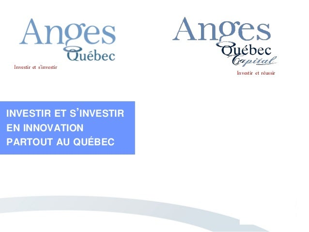 Investir et s'investirInvestir et réussirINVESTIR ET S'INVESTIREN INNOVATIONPARTOUT AU QUÉBEC