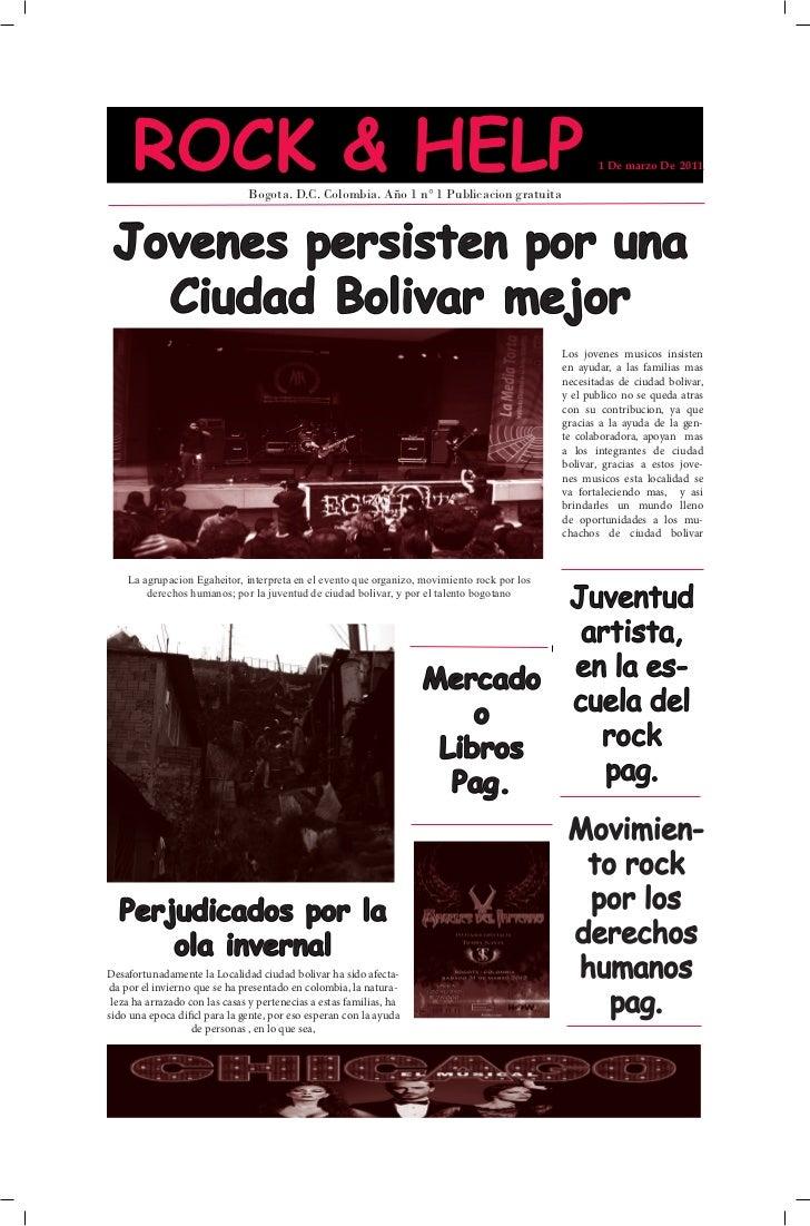 ROCK & HELP               Bogota. D.C. Colombia. Año 1 n° 1 Publicacion gratuita                                          ...