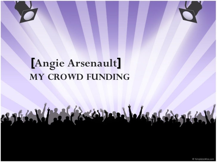Angie Arsenault - My Crowd Funding
