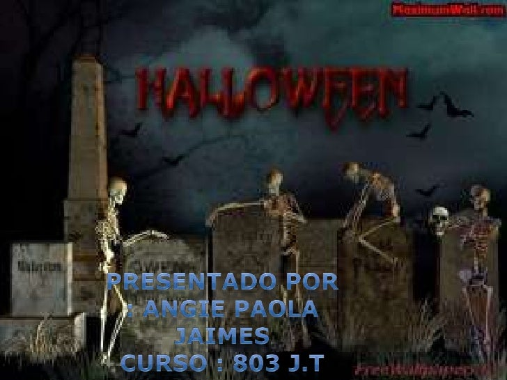 Halloween es unanoche de miedo ydiversión así quese feliz y disfruta.       Que es