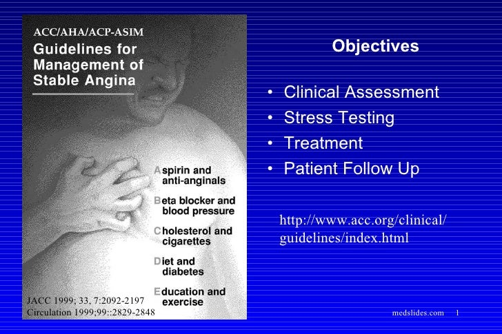 <ul><li>Objectives </li></ul><ul><li>Clinical Assessment </li></ul><ul><li>Stress Testing </li></ul><ul><li>Treatment </li...
