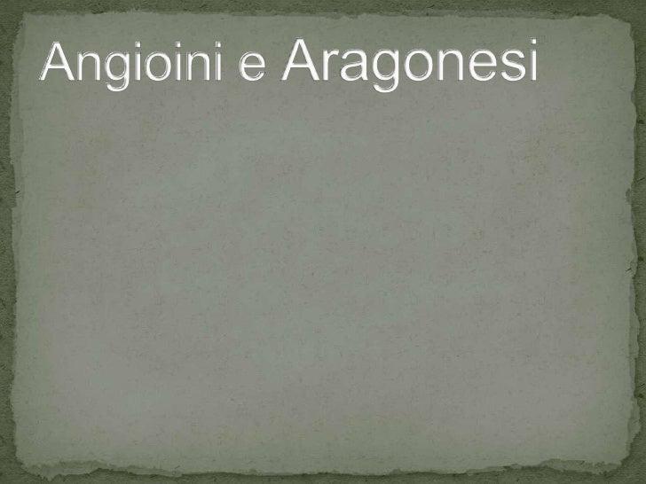 Angioini e Aragonesi<br />