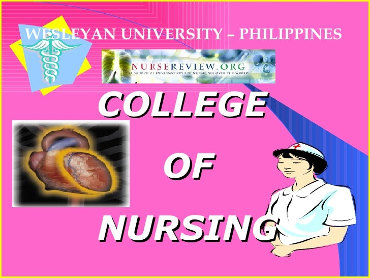 COLLEGE   OF NURSING CABANATUAN CITY WESLEYAN UNIVERSITY – PHILIPPINES