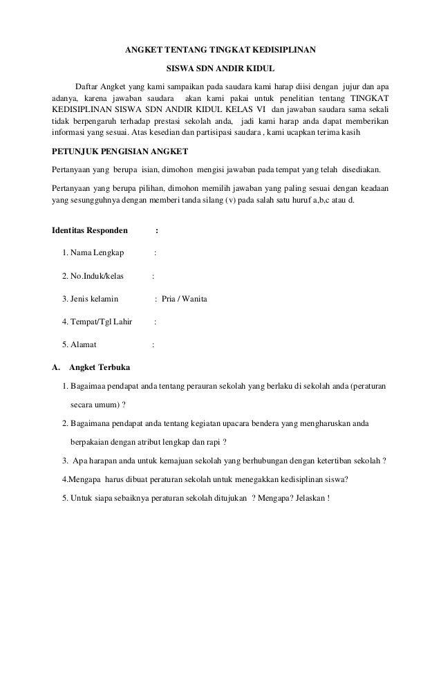 ANGKET TENTANG TINGKAT KEDISIPLINAN SISWA SDN ANDIR KIDUL Daftar Angket yang kami sampaikan pada saudara kami harap diisi ...