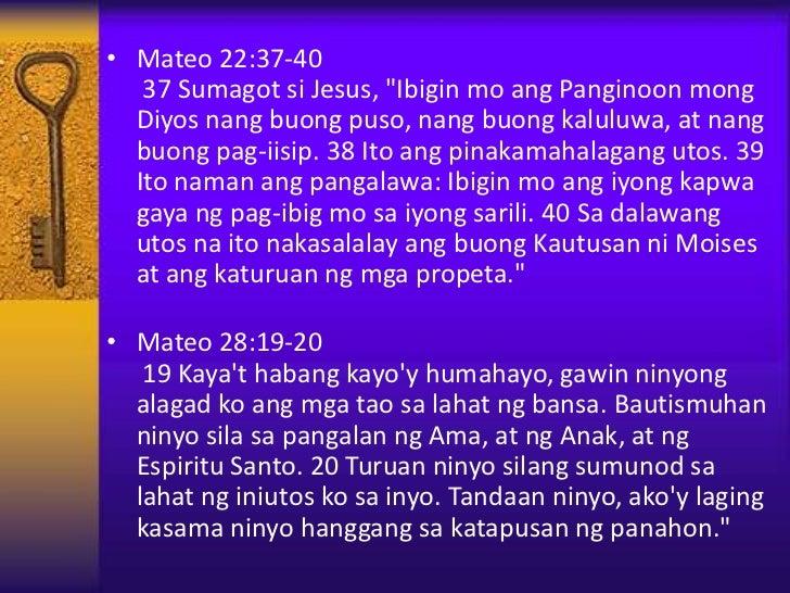 """• Mateo 22:37-40   37 Sumagot si Jesus, """"Ibigin mo ang Panginoon mong  Diyos nang buong puso, nang buong kaluluwa, at nang..."""