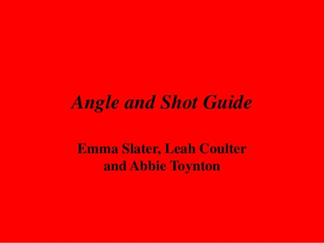 Angle and Shot Guide Emma Slater, Leah Coulter and Abbie Toynton