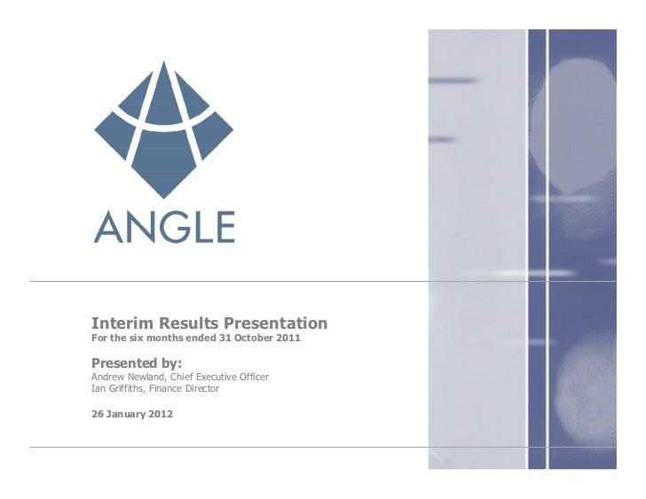 Interim Results PresentationFor the six months ended 31 October 2011Presented by:Andrew Newland, Chief Executive OfficerIa...