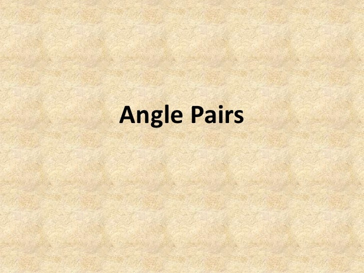 Angle Pairs<br />