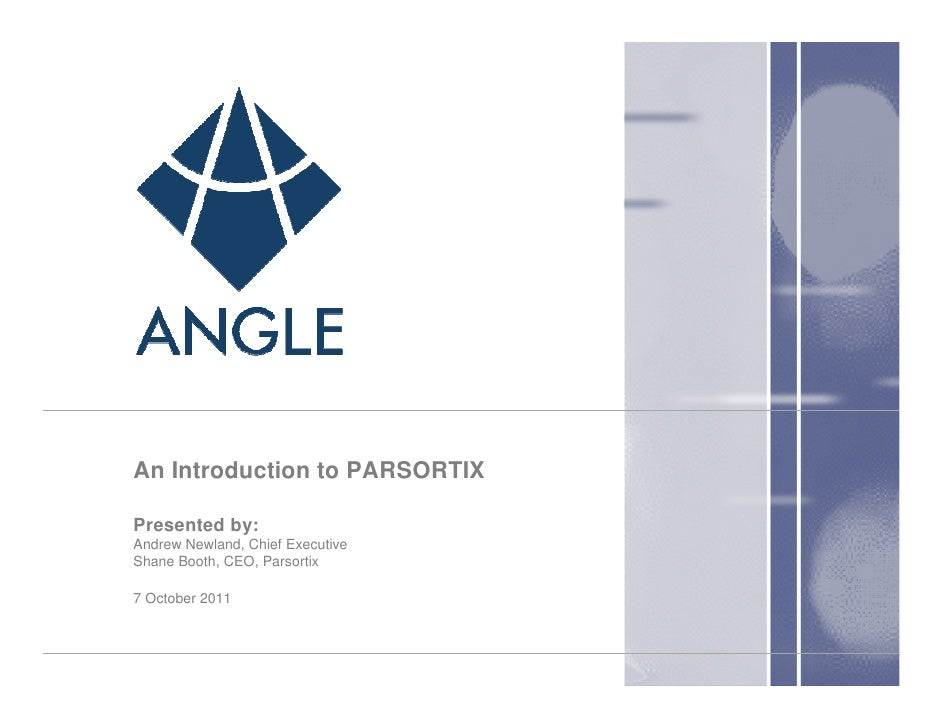 An Introduction to PARSORTIXPresented by:Andrew Newland, Chief ExecutiveShane Booth, CEO, Parsortix7 October 2011