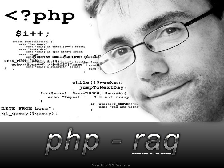 PHP - RAQ (Rarely Asked Questions!)