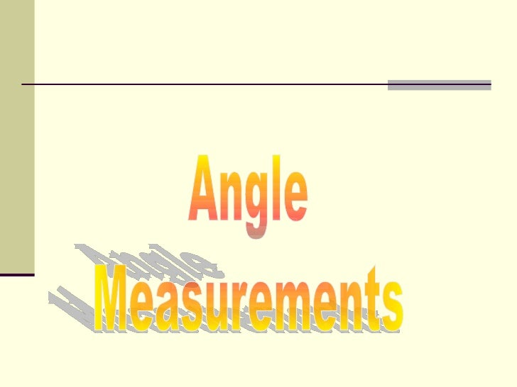 Degrees: Measuring AnglesWe measure the size of an angle using degrees.Example: Here are some examples of angles and      ...