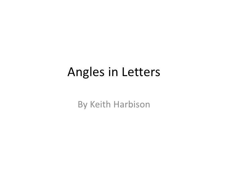 Angles in Letters   By Keith Harbison