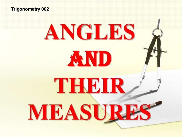 ANGLES and THEIR MEASURES Trigonometry 002
