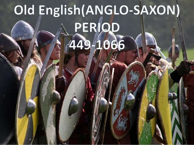 a study on the anglo saxon period Þ grammar of anglo-saxon dialect was highly complex adjectives were strong and weak three gender system was there but 'girl' was neuter and.