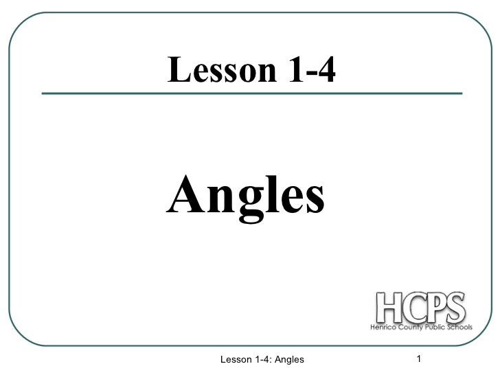 Lesson 1-4 Angles Lesson 1-4: Angles