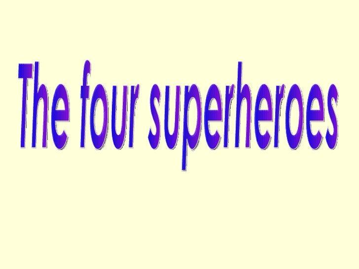 The four superheroes