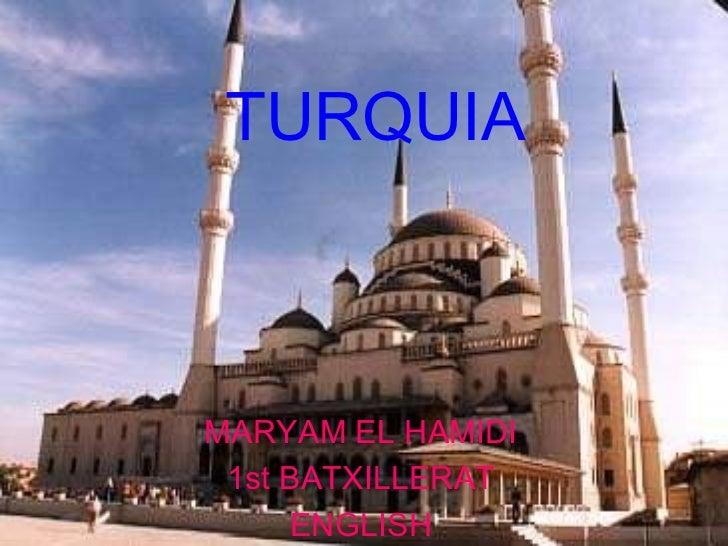 TURQUIA MARYAM EL HAMIDI 1st BATXILLERAT ENGLISH