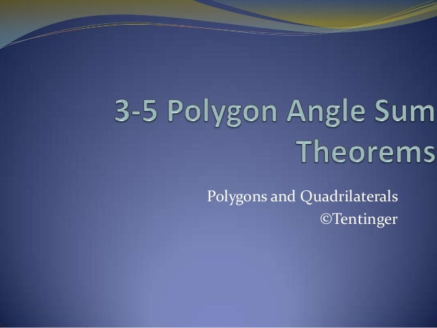 Polygons and Quadrilaterals ©Tentinger
