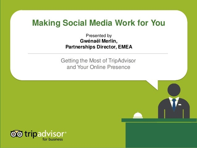 Making Social Media Work for You                Presented by             Gwénaël Merlin,       Partnerships Director, EMEA...