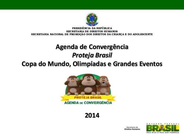 Proteja Brasil - Copa do Mundo, Olimpíadas e Grandes Eventos - Secretária de Direitos Humanos da  Presidência da República