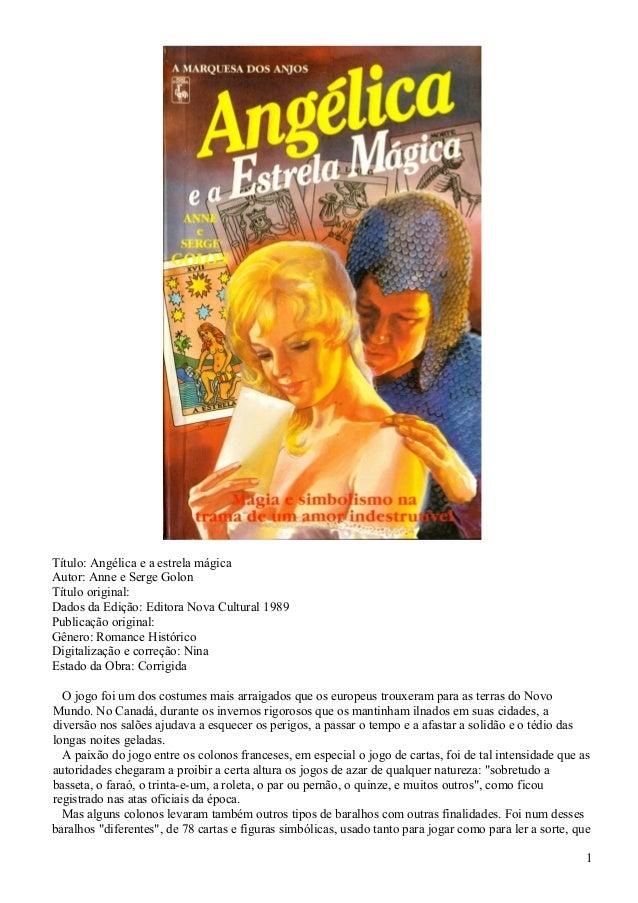 Título: Angélica e a estrela mágica Autor: Anne e Serge Golon Título original: Dados da Edição: Editora Nova Cultural 1989...