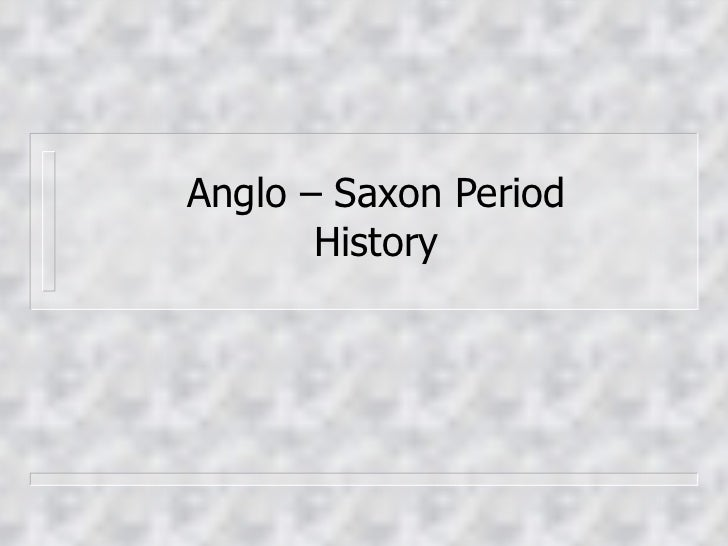 Anglo – Saxon Period History