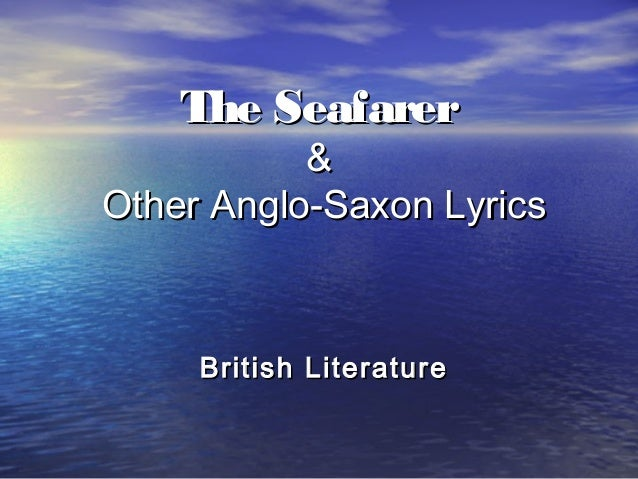 The Seafarer  & Other Anglo-Saxon Lyrics  British Literature