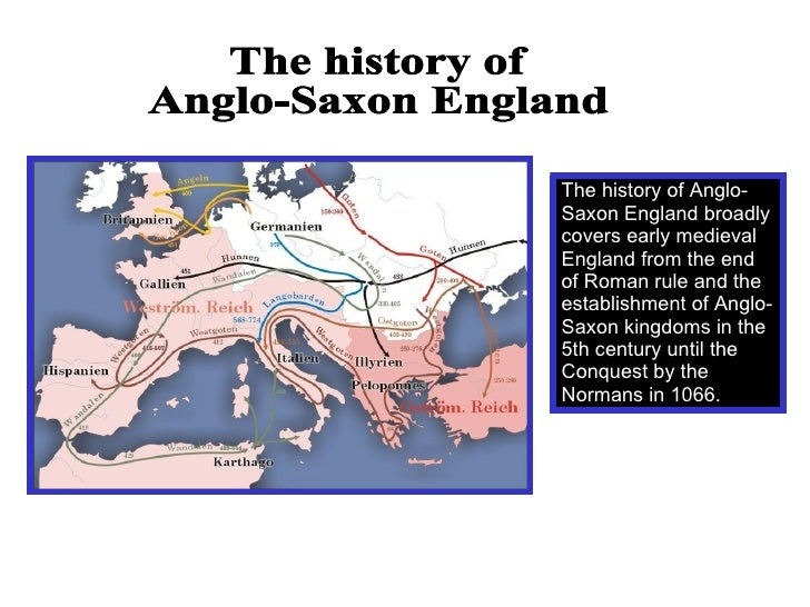 the anglo saxon conquest Charlemagne vs the saxons  anglo-saxon settlers in britain had been converted to christianity by the mission of augustine of canterbury, sent from rome by pope gregory the great at the end of the sixth century  seems to have been motivated most strongly by the lust for conquest whether the wars began for that reason or not.