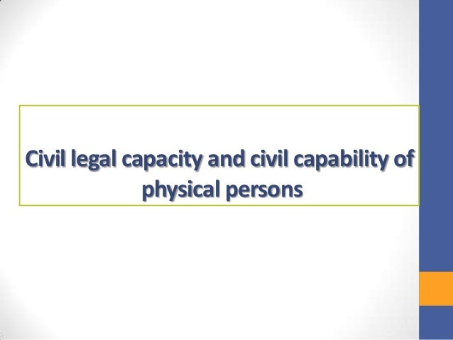 Civil legal capacity and civil capability of physical persons