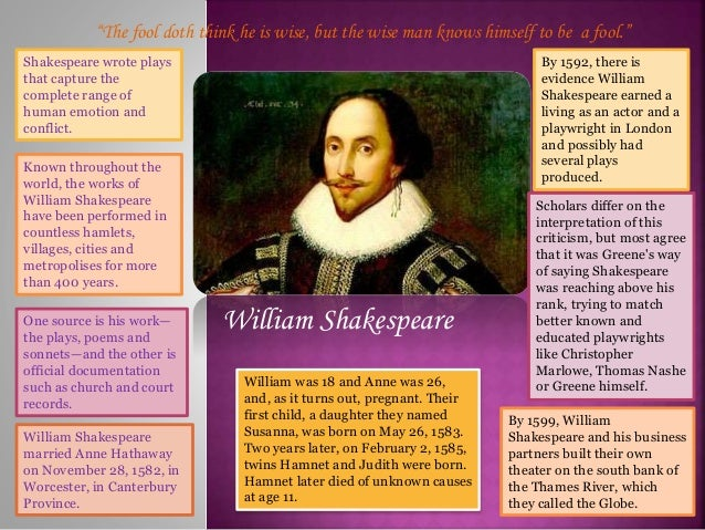 """The fool doth think he is wise, but the wise man knows himself to be a fool."" Shakespeare wrote plays that capture the co..."