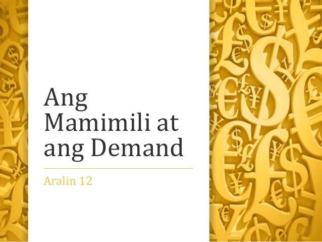 Ang Mamimili at ang Demand Aralin 12