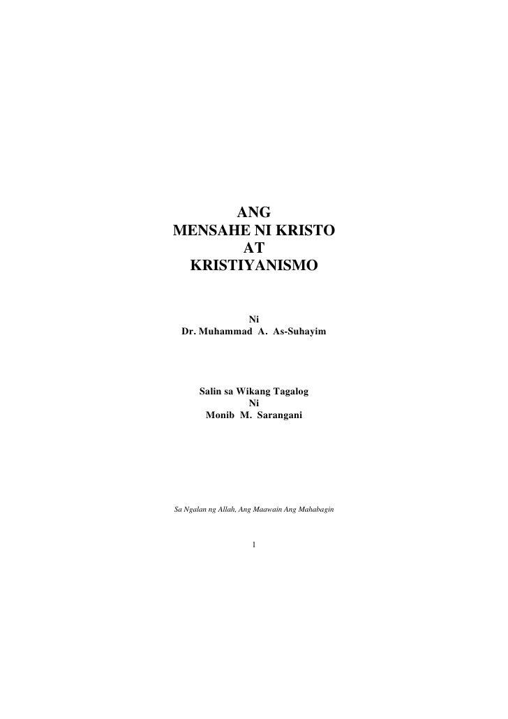 ANGMENSAHE NI KRISTO       AT KRISTIYANISMO             Ni  Dr. Muhammad A. As-Suhayim       Salin sa Wikang Tagalog      ...