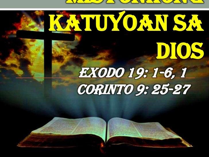 MISYONHONGKATUYOAN SA        DIOS  Exodo 19: 1-6, 1  Corinto 9: 25-27
